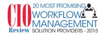 20 Most Promising Workflow Management Solution Providers 2015